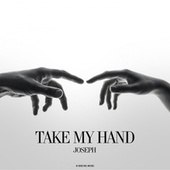 Take My Hand by Joseph