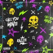 Call You Mine by Razzix