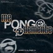 Me Pongo Demente - Turreo RKT (Remix) de Mambo Dj