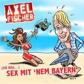 (Sie will) Sex mit nem Bayern von Axel Fischer