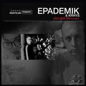 You Got Me by Epademik