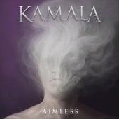 Aimless by Kamala