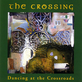 Dancing at the Crossroads by The Crossing