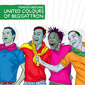 United Colours Of Beggatron by Foreign Beggars