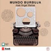 Mundo Burbuja de José Ángel Mañas