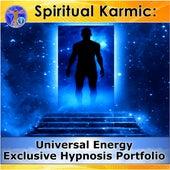 Spiritual Karmic: Universal Energy Exclusive Hypnosis Portfolio by Rapid Hypnosis Success