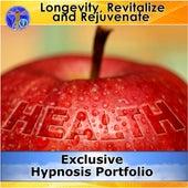 Longevity, Revitalize and Rejuvenate - Exclusive Hypnosis Portfolio by Rapid Hypnosis Success
