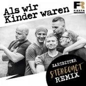 Als wir Kinder waren (Stereoact Remix) by Zartbitter