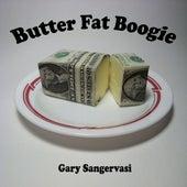 Butter Fat Boogie by Gary Sangervasi