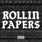 Rollin Papers by Dom Kennedy