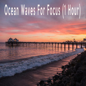 Ocean Waves For Focus (1 Hour) by Color Noise Therapy