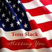 Missing You by Tom Slack
