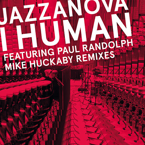 I Human (Mike Huckaby Remixes) by Jazzanova