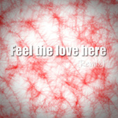 Feel the Love Here (Remix) by Danyahu Ras Niel