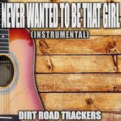 Never Wanted To Be That Girl (Originally Performed by Carly Pearce and Ashley McBryde) (Karaoke) by Dirt Road Trackers