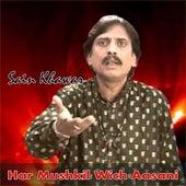 Har Mushkil Wich Aasani by Sain Khawar