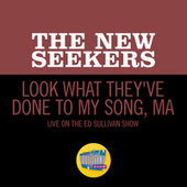 Look What They've Done To My Song, Ma (Live On The Ed Sullivan Show, October 25, 1970) de The New Seekers