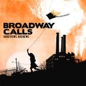 Good Views, Bad News by Broadway Calls