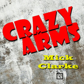 Crazy Arms by Mick Clarke