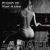 PIANO IN THE DARK by Anael Imbellone