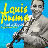Louis Prima: Just a Gigolo and Greatest Hits (Remastered) fra Louis Prima