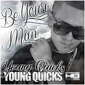 Be Your Man von Young Quicks