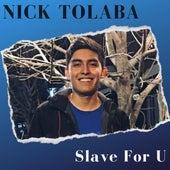 Slave for U (Cover) de Nick Tolaba