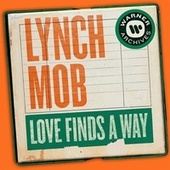 Love Finds a Way von Lynch Mob