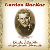 Gordon MacRae Sings Operetta Favourites by Gordon MacRae
