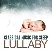 Lullaby - Classical Music for Sleep by Various Artists