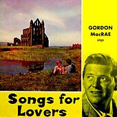 Songs For Lovers by Gordon MacRae