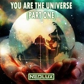 You Are The Universe (Part One) von Neolux