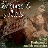 Romeo And Juliet de Andre Kostelanetz And His Orchestra