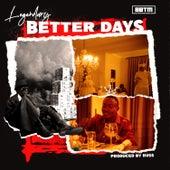 Better Days by Legendary