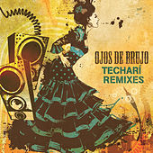 Techarí Remixes by Ojos De Brujo