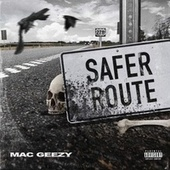 Safer Route by Mac Geezy