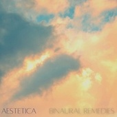 Binaural Remedies fra Aestetica