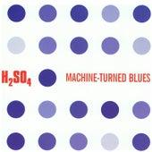 Machine Turned Blues de H2SO4