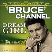 Dream Girl (Remastered) by Bruce Channel
