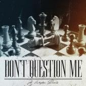 Don't Question Me (feat. Waylon Reavis) by Boom Kitty