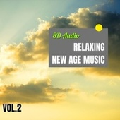 8D Audio - Relaxing New Age Music Vol.2 by The Relaxation