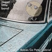Babies Go Peter Gabriel by Sweet Little Band