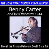 Benny Carter and His Orchestra - the Essential Series (Live) by Benny Carter