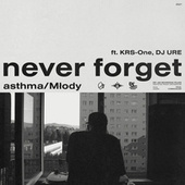 never forget by Asthma