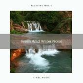 1 Fresh Wild Water Noise by Sleepy Times