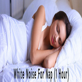 White Noise For Nap (1 Hour) by Color Noise Therapy
