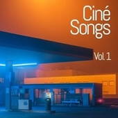 Ciné Songs (Volume 1) by Various Artists