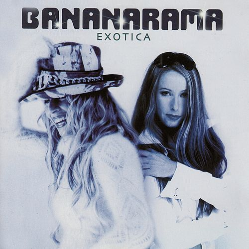 Exotica by Bananarama