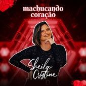 Machucando Coração by Sheila Cristine