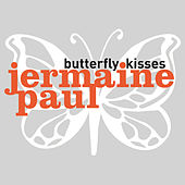 Butterfly Kisses by Jermaine Paul